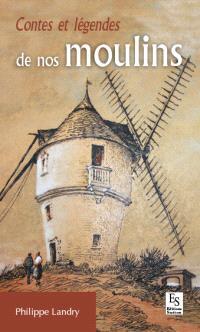 Contes et légendes de nos moulins