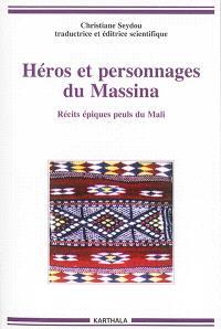 Héros et personnages du Massina : récits épiques peuls du Mali