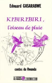 Kibiribiri : l'oiseau de pluie