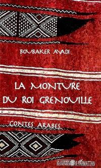 La monture du roi Grenouille : contes arabes