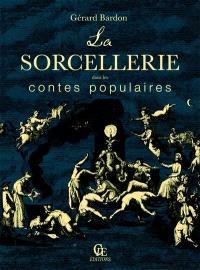 La sorcellerie dans les contes populaires