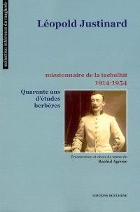 Léopold Justinard : missionnaire de la tachelhit, 1914-1954 : quarante ans d'études berbères