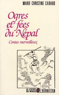 Ogres et fées du Népal : contes merveilleux