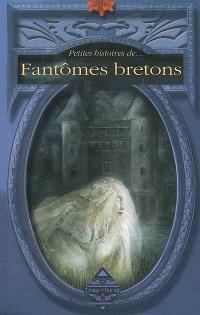 Petites histoires de... fantômes bretons