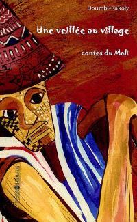 Une veillée au village : contes du Mali