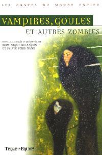 Vampires, goules et autres zombies