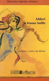 Ablavi la femme buffle : et autres contes du Bénin