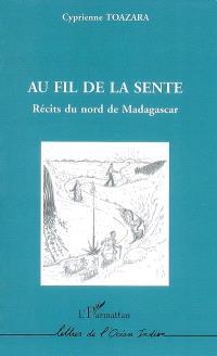 Au fil de la sente : récits du nord de Madagascar