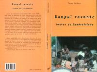 Bangui raconte : contes de Centrafrique