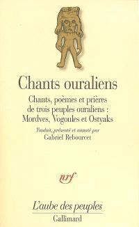 Chants ouraliens : chants, poèmes et prières de trois peuples ouraliens : Mordves, Vogoules et Ostyaks