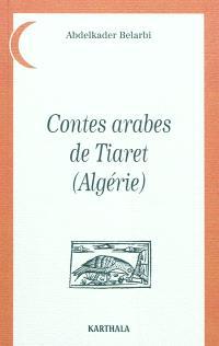 Contes arabes de Tiaret : Algérie