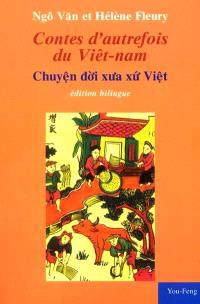 Contes d'autrefois du Viêt-Nam = Chuyên doi xua xu Viêt
