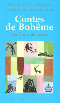 Contes de Bohême. Volume 2, Des fées et des gestes