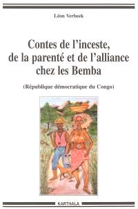 Contes de l'inceste, de la parenté et de l'alliance chez les Bemba : République démocratique du Congo