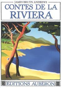 Contes de la Riviera : recueillis autour de Menton, Roquebrune, Sospel, Vintimille et Gênes; Suivi de Folklore du pays mentonnais