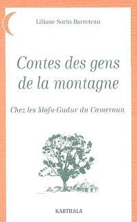 Contes des gens de la montagne : chez les Mofu-Godur du Cameroun