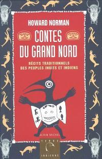 Contes du Grand Nord : récits traditionnels des peuples inuits et indiens