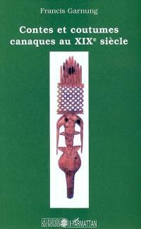 Contes et coutumes canaques au XIXe siècle
