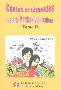 Contes et légendes des arts martiaux vietnamiens. Volume 2