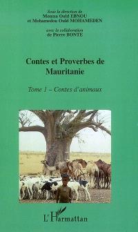 Contes et proverbes de Mauritanie : encyclopédie de la culture populaire mauritanienne. Volume 1, Contes d'animaux