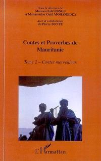 Contes et proverbes de Mauritanie : encyclopédie de la culture populaire mauritanienne. Volume 2, Contes merveilleux