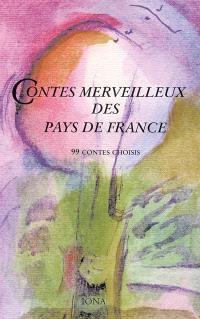 Contes merveilleux des pays de France : 99 contes choisis