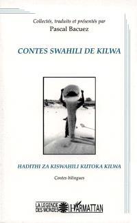 Contes swahili de Kilwa = Hadithi za kiswahili kutoka Kilwa : contes bilingues
