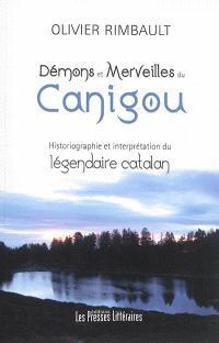 Démons et merveilles du Canigou : historiographie et interprétation du légendaire catalan