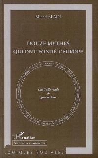 Douze mythes qui ont fondé l'Europe : une table ronde de grands récits