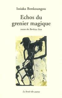 Echos du grenier magique : contes du Burkina Faso