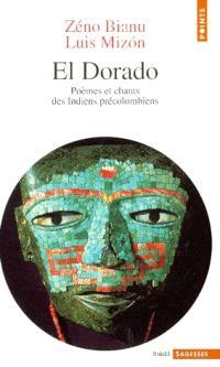 El Dorado : poèmes et chants des Indiens précolombiens