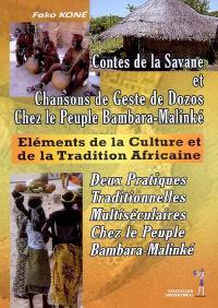 Eléments de la culture et de la tradition africaine : contes de la savane et chansons de geste de dozos chez le peuple Bambara-Malinké, deux pratiques traditionnelles très anciennes chez le peuple Bambara-Malinké...