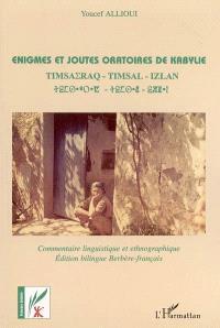 Enigmes et joutes oratoires de Kabylie : commentaire linguistique et ethnographique