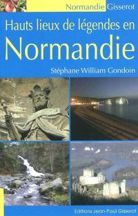 Hauts lieux de légendes en Normandie