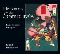 Histoires de samouraïs : récits des temps héroïques