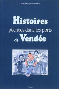 Histoires pêchées dans les ports de Vendée