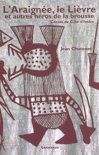 L'araignée, le lièvre et autres héros de la brousse : contes de Côte d'Ivoire