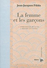 La femme et les garçons : l'apprentissage de la vie à travers les contes
