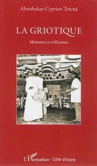 La griotique : mémoires et réflexions