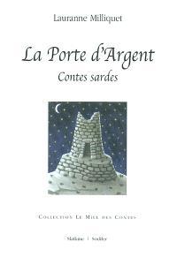 La Porte d'argent : contes sardes