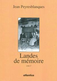 Landes de mémoire. Volume 2