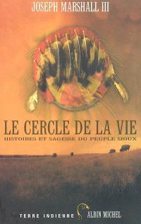Le cercle de la vie : histoires et sagesse du peuple sioux