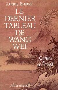 Le Dernier tableau de Wang Wei : contes de l'éveil
