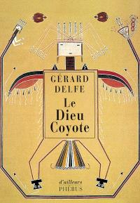 Le dieu coyote : récits