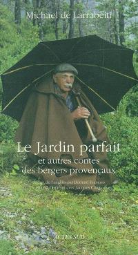 Le jardin parfait et autres contes des bergers provençaux