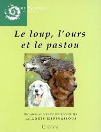 Le loup, l'ours et le pastou : histoires au coin du feu