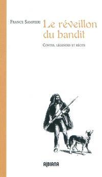 Le réveillon du bandit : contes, légendes et récits