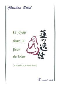 Le sourire du Bouddha. Volume 2, Le joyau dans la fleur de lotus