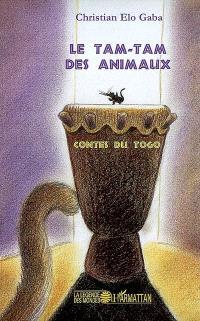 Le tam tam des animaux : contes du Togo