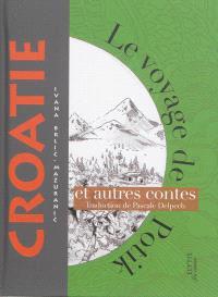 Le voyage de Potik : et autres contes de Croatie